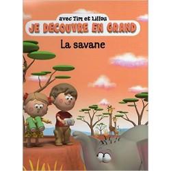 La Savane avec Tim et Lillou (collection Je découvre en grand) Cartonné