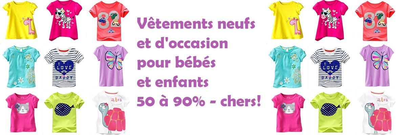 Vêtements neufs et d'occasion pour bébés et enfants 50 à 90% - chers